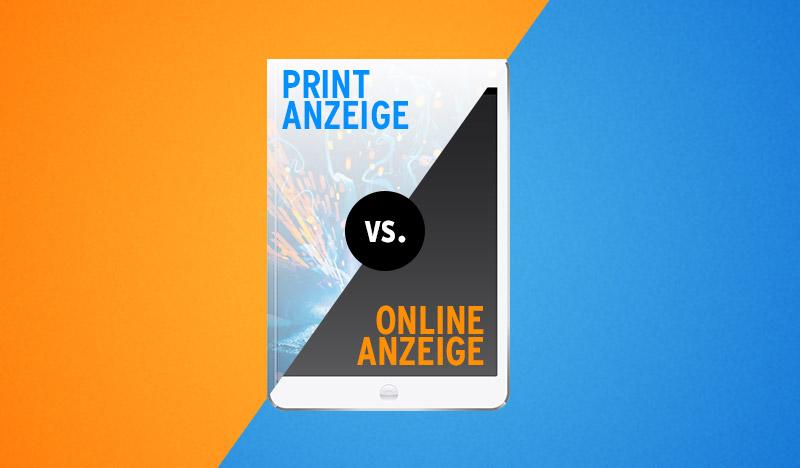 printanzeige versus online anzeige